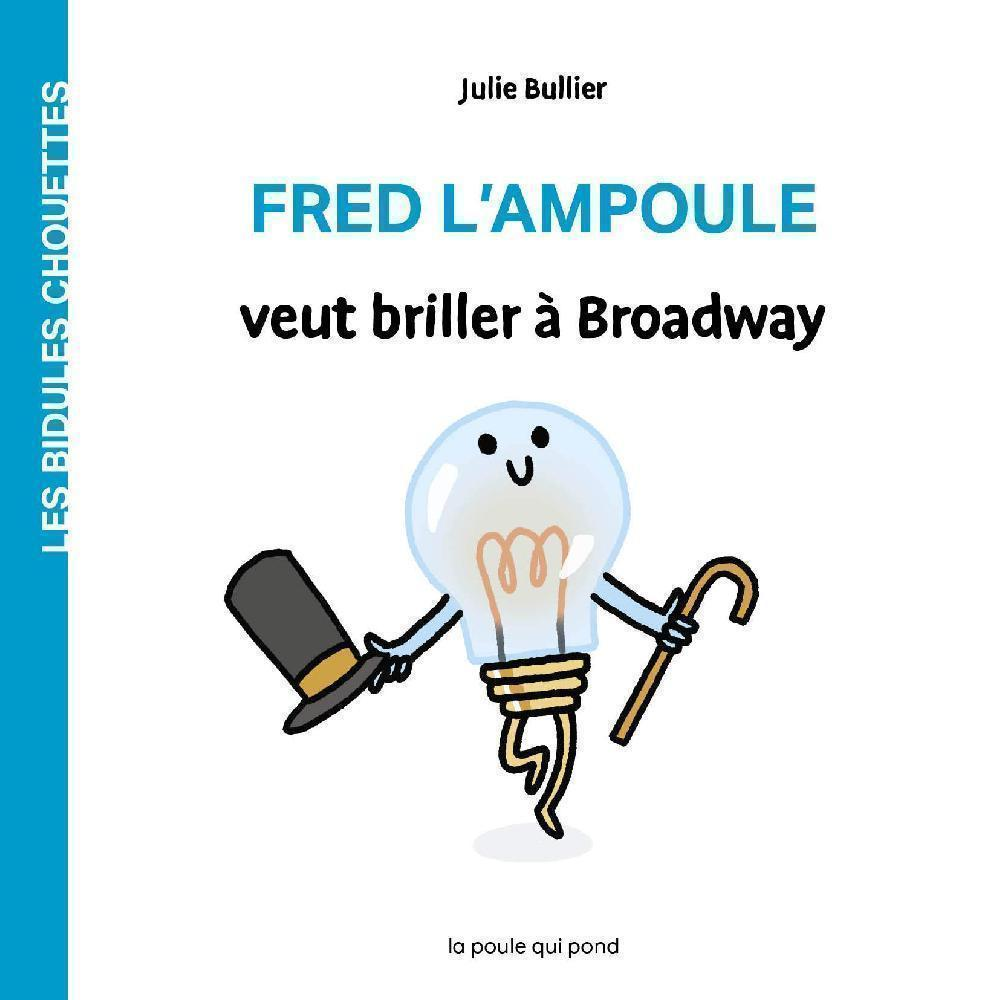 Fred the Light Bulb wants to Shine on Broadway