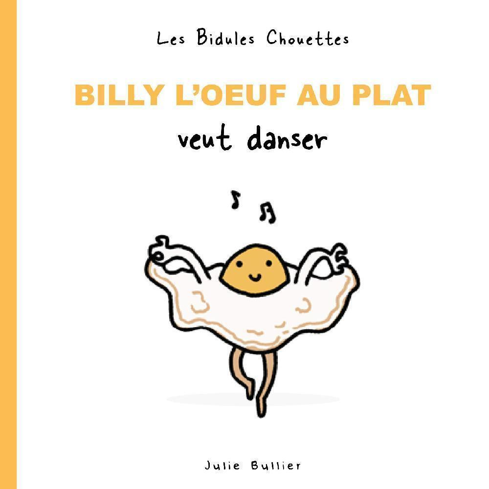 Billy the Fried Egg Wants to Dance
